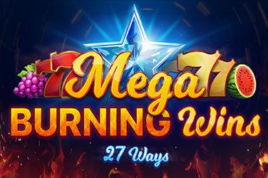 Mega burning wins: 27 ways